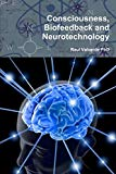 Consciousness, Biofeedback and Neurotechnology