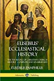 Eusebius' Ecclesiastical History: The Ten Books of Christian Church History, Complete and Un...