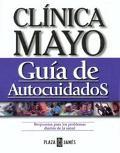 Clinica Mayo Guia De Autocuidados Soluciones a Los Problemas Cotidianos De Salud