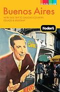 Fodor's Buenos Aires, 2nd Edition: With Side Trips to Gaucho Country, Iguazu, and Uruguay (F...