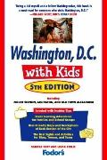 Fodor's Washington, D.C. with Kids, 5th Edition: Including Mount Vernon, Arlington and Old T...