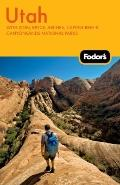 Fodor's Utah, 4th Edition: With Zion, Bryce, Arches, Capitol Reef & Canyonlands National Par...