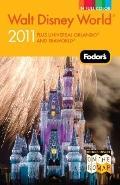 Fodor's Walt Disney World 2011 : Plus Universal Orlando and Seaworld