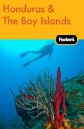 Fodor's Honduras and the Bay Islands, 1st Edition