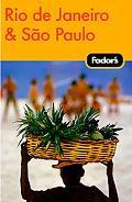 Fodor's Rio de Janeiro & Sao Paulo, 1st Edition