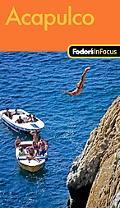 Fodor's In Focus Acapulco, 1st Edition