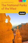Fodor's The Complete Guide to the National Parks of the West, 2nd Edition (Full-Color Gold G...