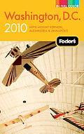 Fodor's Washington, D.C. 2010: with Mount Vernon, Alexandria & Annapolis (Full-Color Gold Gu...