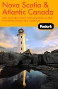 Fodor's Nova Scotia & Atlantic Canada With New Brunswick, Prince Edward Island, Newfoundland...