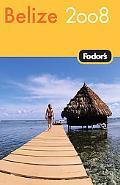 Fodor's 2008 Belize
