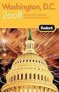 Fodor's 2008 Washington, D.C. With Mount Vernon, Old Town Alexandria & Annapolis