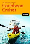 Complete Guide to Caribbean Cruises A Cruise Lover's Guide to Selecting the Right Trip, With...