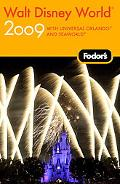 Fodor's Walt Disney World 2009: with Universal Orlando and SeaWorld