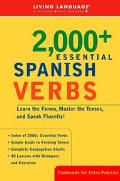 2000+ Essential Spanish Verbs Learn the Forms, Master the Tenses, and Speak Fluently!