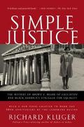 Simple Justice The History of Brown V. Board of Educationand Black America's Struggle for Eq...