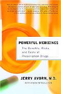 Powerful Medicines The Benefits, Risks, and Costs of Prescription Drugs