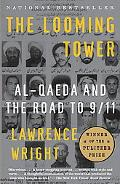 Looming Tower Al Qaeda and the Road to 9/11