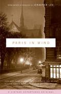 Paris in Mind Three Centuries of Americans Writing About Paris