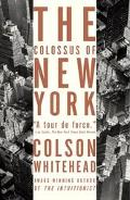 Colossus of New York A City in Thirteen Parts