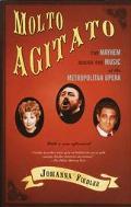 Molto Agitato The Mayhem Behind the Music at the Metropolitan Opera