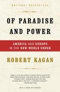 Of Paradise and Power America and Europe in the New World Order
