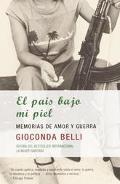 Pais Bajo Mi Piel / the Country Under My Skin Memorias De Amor Y Guerra/ Memories of Love an...