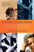 A Jury of Her Peers: Celebrating American Women Writers from Anne Bradstreet to Annie Proulx...
