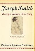 Joseph Smith Rough Stone Rolling