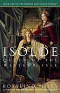 Isolde Queen of the Western Isle