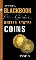 Official 2005 Blackbook Price Guide to United States Coins