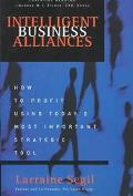 Intelligent Business Alliances How to Profit Using Today's Most Important Strategic Tool