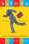 Barman Ping-Pong, Pathos, and Passing the Bar