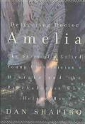 Delivering Doctor Amelia The Story of a Gifted Young Obstetrician's Mistake and the Psycholo...