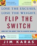 Flip the Switch Discover the Weight-Loss Solution and the Secret to Getting Started