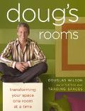 Doug's Rooms Transforming Your Space One Room at a Time