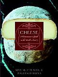 Cheese A Connoisseur's Guide To The World's Best