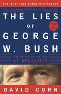 Lies of George W. Bush Mastering the Politics of Deception