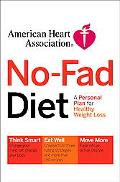 American Heart Association No-Fad Diet A Personal Plan for Healthy Weight Loss
