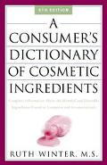 Consumer's Dictionary Of Cosmetic Ingredients Complete Information About The Harmful And Des...
