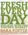 Fresh Every Day More Great Recipes From Foster's Market
