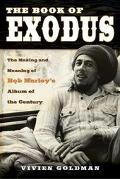 Book Of Exodus The Making And Meaning Of Bob Marley's Album Of The Century