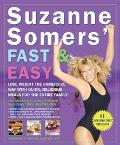Suzanne Somers' Fast and Easy Lose Weight the Somersize Way With Quick, Delicious Meals for ...