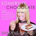 Somersize Chocolate 30 Delicious, Guilt-Free Desserts for the Carb-Conscious Chocolate Lover