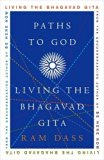 Paths to God Living the Bhagavad Gita