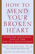 How To Mend Your Broken Heart Overcome Emotional Pain At The End Of A Relationship