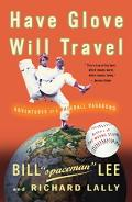 Have Glove, Will Travel Adventures of a Baseball Vagabond