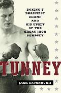 Tunney Boxing's Brainiest Champ and His Upset of the Great Jack Dempsey