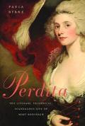 Perdita The Literary, Theatrical, Scandalous Life Of Mary Robinson