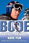 Bode Go Fast, be Good, Have Fun