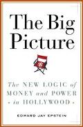 Big Picture The New Logic Of Money And Power In Hollywood